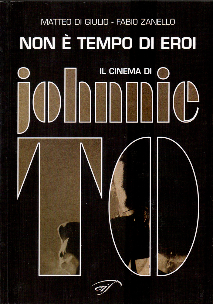 Non è tempo di eroi. Il cinema di Johnnie To